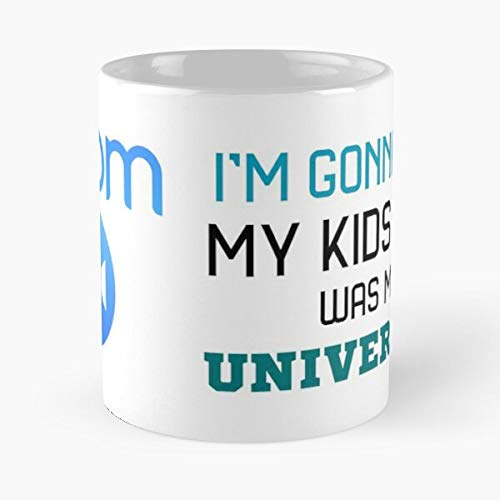 I'm Gonna Tell My K-ids Zoom Was University Classic Mug - 11 Ounces Funny Coffee Gag Gift.the Best Gift For Holidays-miinviet.