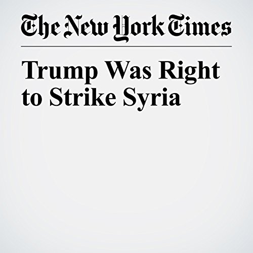 Trump Was Right to Strike Syria copertina