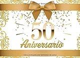 50 Aniversario: Libro de firmas para fiesta de 50 Aniversario de Boda Recuerdos mensajes y autografos de los invitados a celebracion 40 paginas a color 8.25 x 6 in