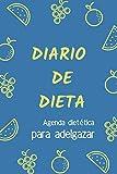 Diario de Dieta - Agenda dietética para adelgazar (Agendas de Alimentos - Dieta y Ejercicio)