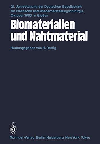 Biomaterialien und Nahtmaterial: Kongreßthemen: Kerasmiche Implantate-Implantate aus Kohlenstoff-Metallimplantate-Homologe und heterologe ... Plastische und Wiederherstellungschirurgie)