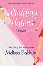 Wedding Haters: A Romantic Comedy of Love, Friendship and Family Drama (Event to Remember Series Book 2)