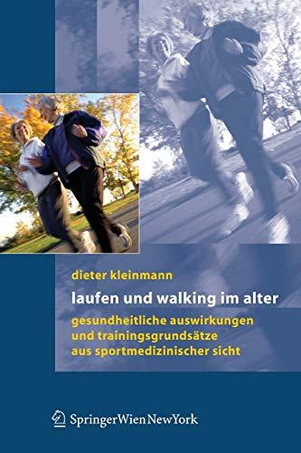 Laufen und Walking im Alter: Gesundheitliche Auswirkungen und Trainingsgrundsätze aus sportmedizinischer Sicht (German Edition)