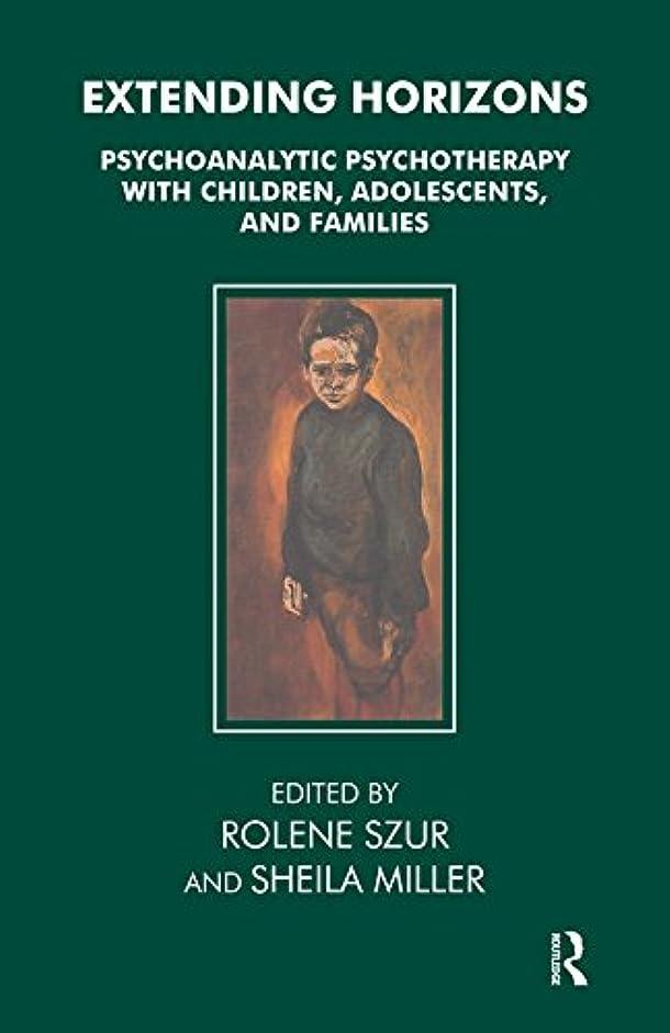 物理的にバズ地震Extending Horizons: Psychoanalytic Psychotherapy with Children, Adolescents and Families (English Edition)