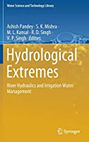 Hydrological Extremes: River Hydraulics and Irrigation Water Management (Water Science and Technology Library, 97)