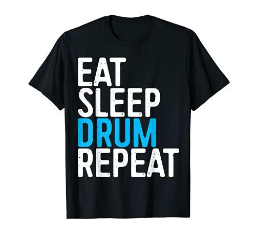 Eat Sleep Drum Repeat - Camiseta para regalo Camiseta