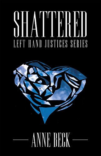 Shattered: Left Hand Justices Series by [Anne Beck]