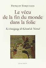 Le vécu de la fin du monde dans la folie - Le témoignage de Gérard de Nerval de François Tosquelles