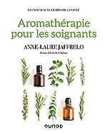 Aromathérapie pour les soignants d'Anne-Laure Jaffrelo