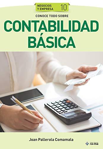 Conoce todo sobre Contabilidad básica: 10 (Colecciones ABG - Negocios y Empresa)