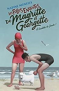 Les folles enquêtes de Magritte et Georgette : À Knokke-le-Zoute ! par Monfils