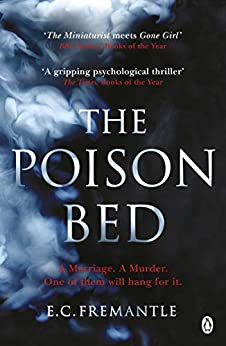 The Poison Bed: 'Gone Girl meets The Miniaturist' by [E C Fremantle]