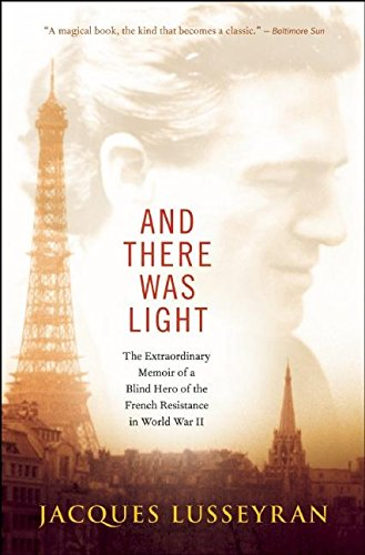 Image of And There Was Light: The Extraordinary Memoir of a Blind Hero of the French Resistance in World War II