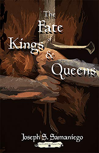 The Fate of Kings and Queens (Legends of the Carolyngian Age Book 4) by [Joseph S Samaniego]