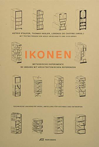 Ikonen: Methodische Experimente im Umgang mit architektonischen Referenzen