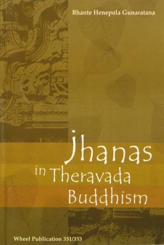 The Jhanas in Theravada Buddhist Meditation