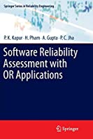 Software Reliability Assessment with OR Applications (Springer Series in Reliability Engineering)