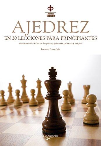 El ajedrez en 20 lecciones para principiantes (Spanish Edition)
