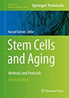 Stem Cells and Aging: Methods and Protocols (Methods in Molecular Biology (2045))