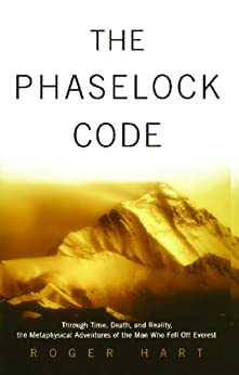 The Phaselock Code: Through Time, Death and Reality: The Metaphysical Adventures of Man by [Roger Hart]
