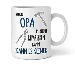 Shirtinator Tasse Geschenk für Opa I Wenn Opa es nicht reparieren kann I Geburtstag Geschenkideen Geschenke für Opa Weihnachten