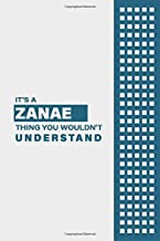 IT'S A ZANAE THING YOU WOULDN'T UNDERSTAND: Lined Notebook / Journal Gift, 6x9, Soft Cover, 120 Pages, Glossy Finish
