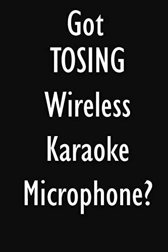 Got TOSING Wireless Karaoke Microphone?: TOSING Wireless Karaoke Microphone Diary Journal