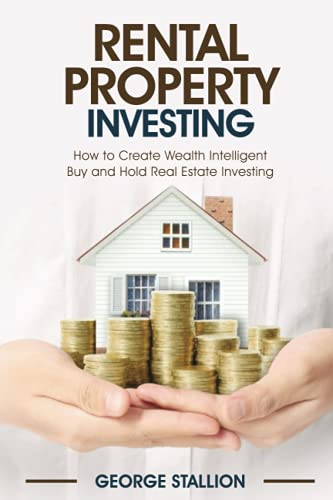 Real Estate Investing Books! - Rental Property Investing: How to Create Wealth Intelligent Buy and Hold Real Estate Investing.