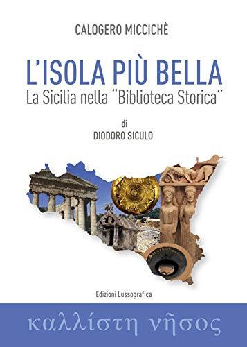 L'isola più bella. La Sicilia nella «Biblioteca storica» di Diodoro Siculo (L'Armilla)