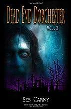 Dead End Dorchester: Volume 2