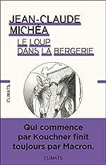 Le loup dans la bergerie - Droit, libéralisme et vie commune de Jean-Claude Michéa