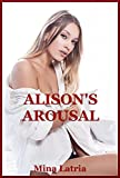 Alison's Arousal (The Young Woman's Sexy Fantasy) : An Explicit Erotica Story (The BFF Rivalry Book 2)