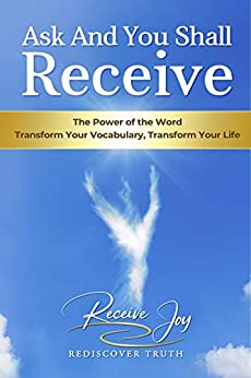Ask And You Shall Receive by [Receive Joy, Carisa Jones, Sylvia Lehmann]