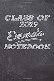 CLASS OF 2019 Emma's NOTEBOOK: Great Name Personalized Wide Ruled Lined Journal School Graduate Gift (Emma Name Gifts)