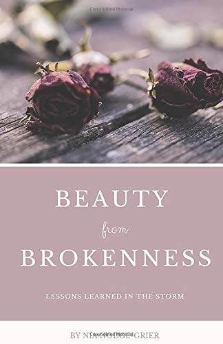 Beauty from Brokenness: Lesson Learned in the Storm