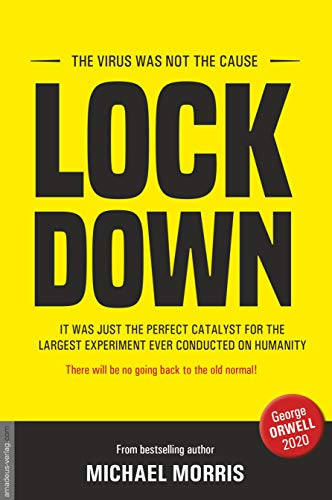Lockdown: The virus was not the cause (English Edition)