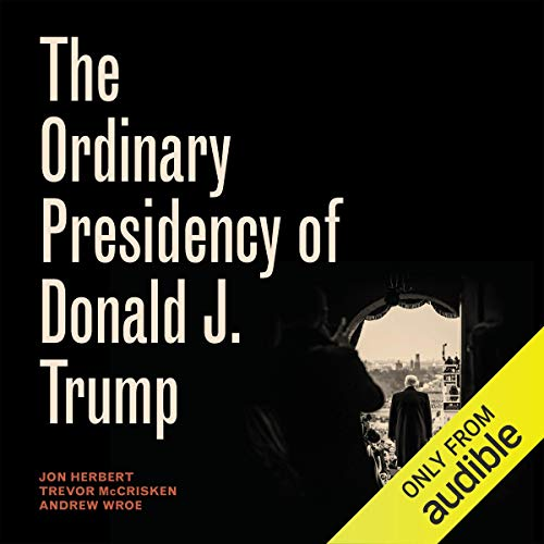 The Ordinary Presidency of Donald J. Trump audiobook cover art