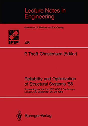 Reliability and Optimization of Structural Systems '88: Proceedings of the 2nd IFIP WG7.5 Conference London, UK, September 26–28, 1988: 48 (Lecture Notes in Engineering)