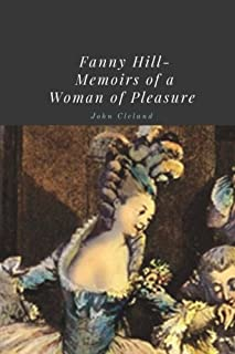 Fanny Hill- Memoirs of a Woman of Pleasure by John Cleland