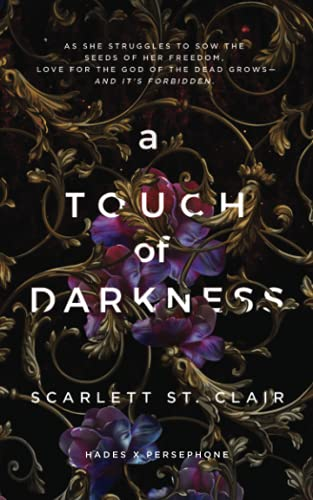 Compare Textbook Prices for A Touch of Darkness Hades X Persephone, 1 Reprint Edition ISBN 9781728258454 by St. Clair, Scarlett