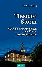 Theodor Storm: Gedichte und Geschichten aus Husum und Nordfriesland