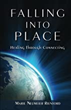 Falling Into Place: Healing Through Connecting