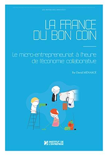 La France du bon coin: Le micro-entrepreneuriat à l'heure de l'économie collaborative