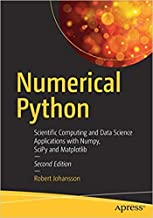 NUMERICAL PYTHON : SCIENTIFIC COMPUTING AND DATA SCIENCE APPLICATIONS WITH NUMPY, SCIPY AND MATPLOTLIB