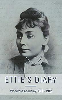 [Henrietta McManamey, Kate O'Neill]のEttie's Diary: 1910 - 1912 (English Edition)