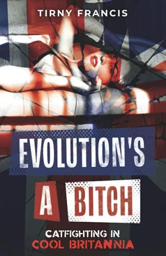 Evolution's a Bitch: Catfighting in Cool Britannia