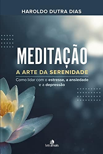 Meditação: A arte da serenidade