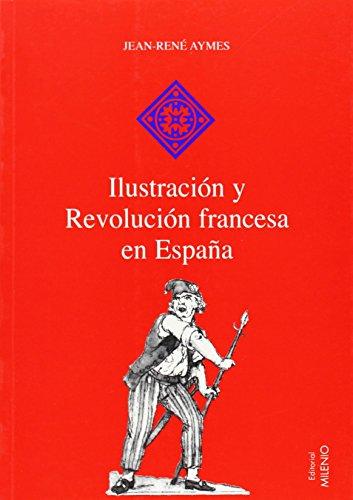 Ilustración y Revolución francesa en España (Hispania) de Jean-René Aymes (13 sep...