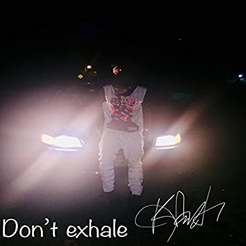 Don't Exhale