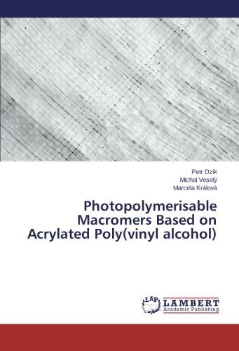 Photopolymerisable Macromers Based on Acrylated Poly(vinyl alcohol)